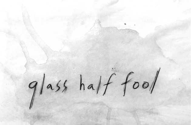 »glass half fool« by troy passey (+)[viathefungame]