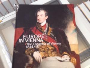 Europe in Vienna - The Congress of Vienna 1814/15 (@ Unteres @BelvedereWien in Wien)