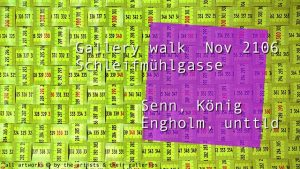 [NEW VID] Gallery walk Schleifmühlgasse Nov 2106 Senn, König, Engholm, unttld #art #Vienna