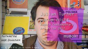 [NEUER CLIP ONLINE] Julian Turner. warum nicht im mumok / Kapsch Contemporary Art Prize 2017…