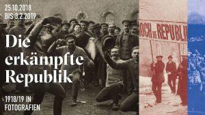 Die erkämpfte Republik 1918/19 in Fotografien Ab 25.10. im Wien Museum