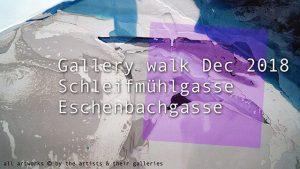 [NEW VID ONLINE] Gallerywalk Dec. 2018: Schleifmühlgasse/Eschenbachgasse #art #vienna #gallerywalk