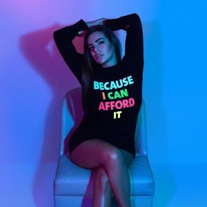 THE BECAUSE I CAN AFFORD IT LIMITED 100-EDITION SWEATER powered by international supermodel ...
