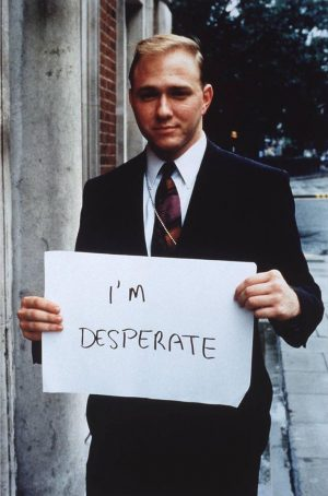 I'M DESPERATE by Gillian Wearing, 1992/93 . Signs that Say What You Want Them To Say and...