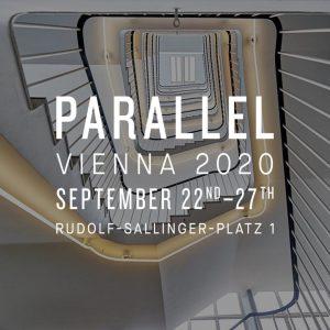 SAVE THE DATE! PARALLEL VIENNA 2020 22.09.2020 – 27.09.2020 Altes Gewerbehaus – Rudolf-Sallinger-Platz ...
