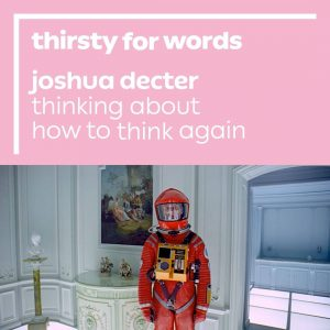 Thirsty for Words — Joshua Decter