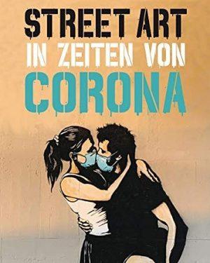💥 Buchempfehlung: #Graffiti aus aller Welt, die sich mit #Corona auseinandersetzen – vorwiegend ...
