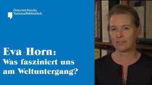 Österreichische Nationalbibliothek – Eva Horn: Was fasziniert uns am Weltuntergang?