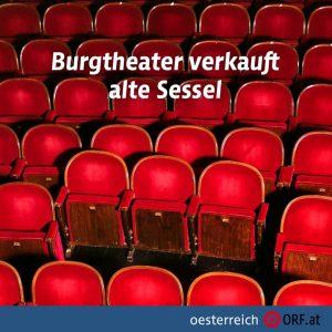 Das Wiener Burgtheater renoviert - und mustert dabei auch Teile der Bestuhlung aus. Ab 2.800 Euro für...